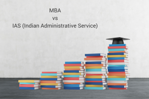 MBA vs IAS (Indian Administrative Service)
