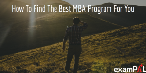 How to Find the Best MBA Program for You