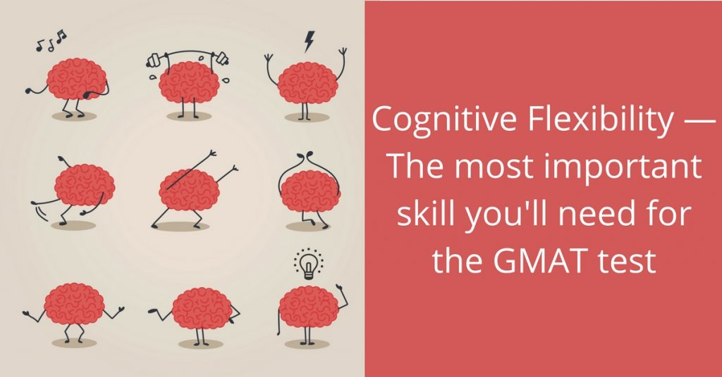 Cognitive Flexibility-The most important skill you'll need for the GMAT test