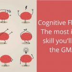 Cognitive Flexibility — The most important skill you'll need for the GMAT test